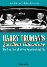 Harry Truman s Excellent Adventure: The True Story of a Great American Road Trip