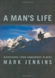 A Man s Life: Dispatches from Dangerous Places