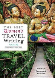 The Best Women s Travel Writing, Volume 10: True Stories from Around the World