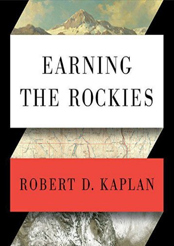 Earning the Rockies: How Geography Shapes America s Role in the World