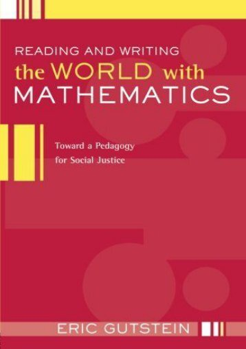 Reading and Writing the World with Mathematics: Toward a Pedagogy for Social Justice (Critical Social Thought)