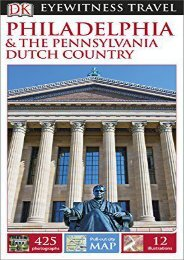 Dk Eyewitness Travel Guide: Philadelphia   the Pennsylvania Dutch Country