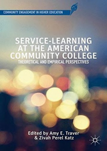 Service-Learning at the American Community College: Theoretical and Empirical Perspectives (Community Engagement in Higher Education)