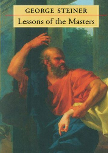 Lessons of the Masters (The Charles Eliot Norton Lectures)