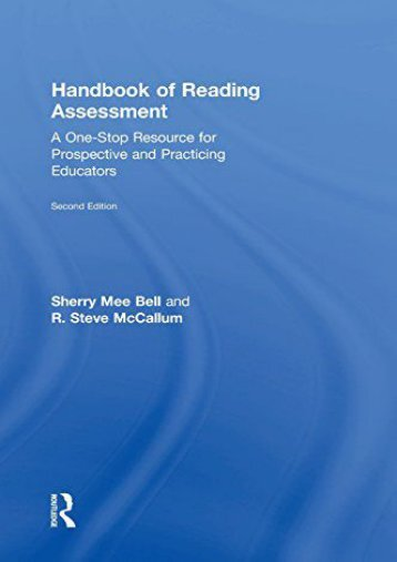 Handbook of Reading Assessment: A One-Stop Resource for Prospective and Practicing Educators