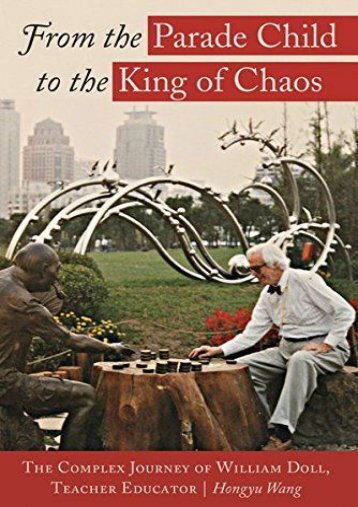 From the Parade Child to the King of Chaos: The Complex Journey of William Doll, Teacher Educator (Complicated Conversation)