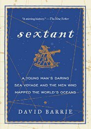 Sextant: A Young Man s Daring Sea Voyage and the Men Who Mapped the World s Oceans