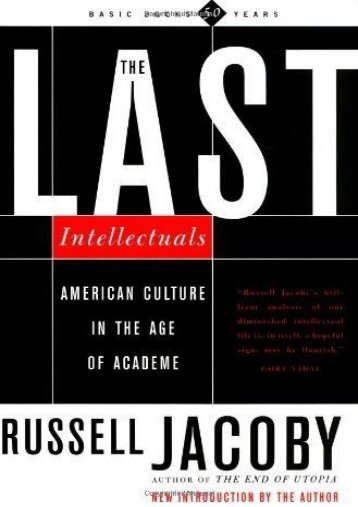 The Last Intellectuals American Culture In The Age Of Academe