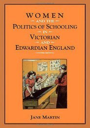 Women and the Politics of Schooling in Victorian and Edwardian England (Women, Power   Politics)