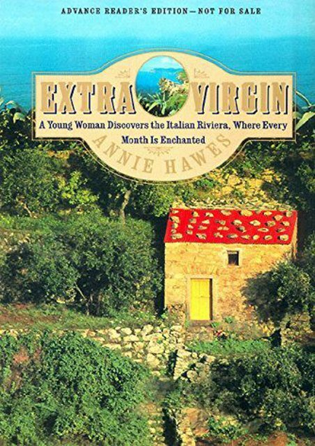 Extra Virgin: A Young Woman Discovers the Italian Riviera, Where Every Month Is Enchanted