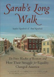 Sarah s Long Walk: The Free Blacks of Boston and How Their Struggle for Equality Changed America