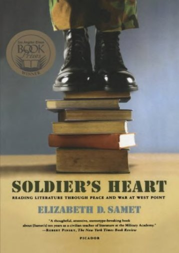 Soldier s Heart: Reading Literature Through Peace and War at West Point