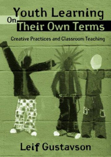 Youth Learning On Their Own Terms: Creative Practices and Classroom Teaching (Critical Youth Studies)