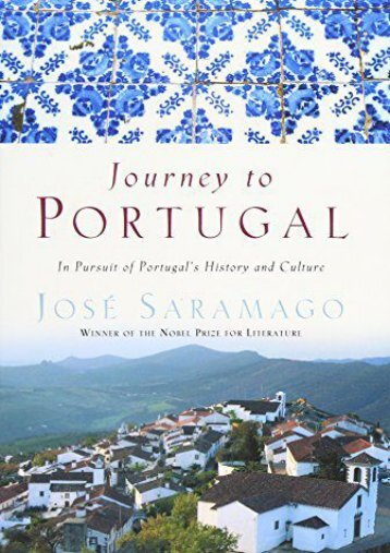 Journey to Portugal: In Pursuit of Portugal s History and Culture