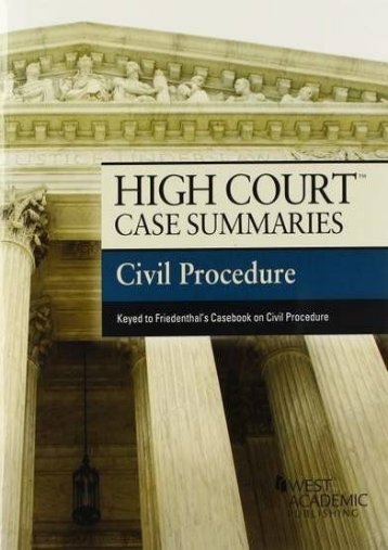Unlimited Read and Download High Court Case Summaries on Civil Procedure, Keyed to Friedenthal -  Unlimed acces book - By West Academic