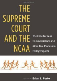 Best PDF The Supreme Court and the NCAA: The Case for Less Commercialism and More Due Process in College Sports -  Online - By Brian Porto