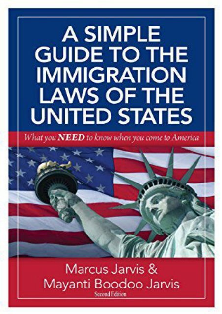 Best PDF A Simple Guide to the Immigration Laws of the United States: What you NEED to know when you come to America -  For Ipad - By Marcus Jarvis