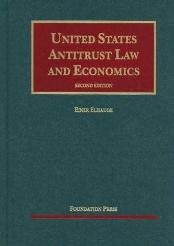 Read PDF s United States Antitrust Law and Economics (University Casebook Series) -  Online - By Einer Elhauge