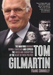 Download Ebook Tom Gilmartin: The Man Who Brought Down a Taoiseach and Exposed the Greed and Corruption at the Heart of Irish Politics -  Populer ebook - By Frank Connolly