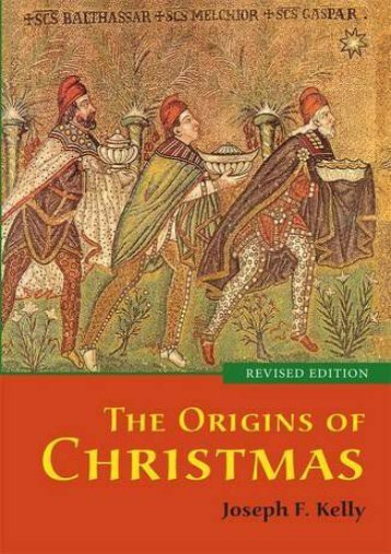 Best PDF The Origins of Christmas, revised edition -  [FREE] Registrer - By Joseph F. Kelly