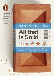 Unlimited Ebook All That Is Solid: How the Great Housing Disaster Defines Our Times, and What We Can Do About It -  [FREE] Registrer - By Danny Dorling
