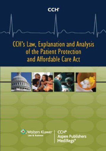 Best PDF CCH s Law, Explanation and Analysis of the Patient Protection and Affordable Care Act, 2-Volume Set: Including Reconciliation Act Impact -  Populer ebook - By