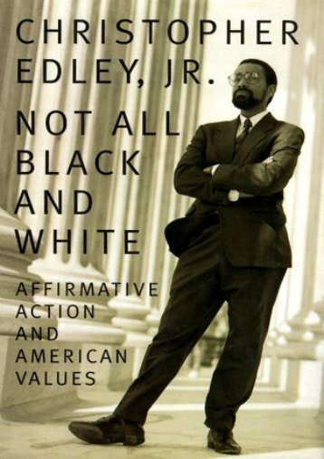 Unlimited Ebook Not All Black and White: Affirmative Action, Race, and American Values -  Online - By Christopher F. Edley