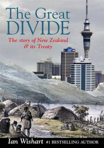 Read PDF The Great Divide: The Story of New Zealand   Its Treaty -  [FREE] Registrer - By Ian Wishart