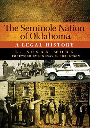 Read PDF The Seminole Nation of Oklahoma: A Legal History (American Indian Law and Policy) -  Unlimed acces book - By L. S. Work