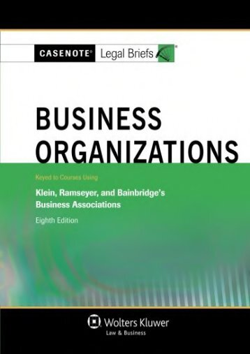 Read PDF Business Organizations: Keyed to Courses Using Klein, Ramseyer, and Bainbridge s Business Associations (Casenote Legal Briefs) -  [FREE] Registrer - By