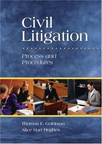 Download Ebook Civil Litigation: Process and Procedures -  Unlimed acces book - By Thomas F. Goldman