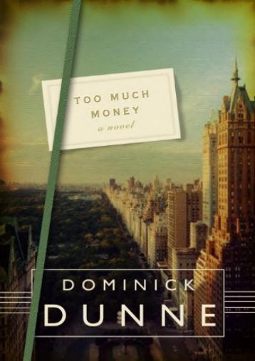 Unlimited Read and Download Too Much Money -  Best book - By Dominick Dunne