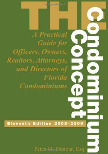 Full Download The Condominium Concept: A Practical Guide for Officers, Owners and Directors of Florida Condominiums -  For Ipad - By Peter M. Dunbar