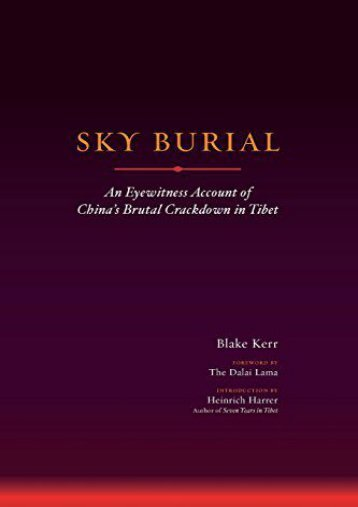 Sky Burial: An Eyewitness Account Of China s Brutal Crackdown In Tibet