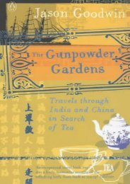 The Gunpowder Gardens: Travels Through India and China in Search of Tea