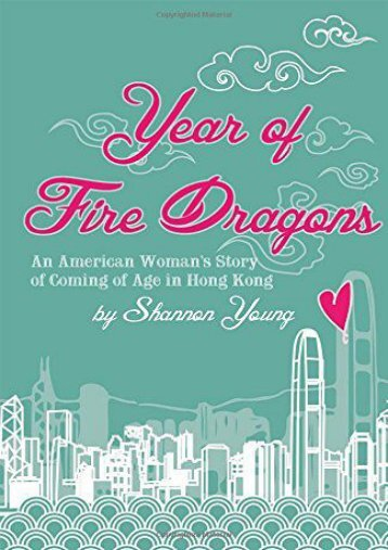 Year of Fire Dragons: An American Woman s Story of Coming of Age in Hong Kong