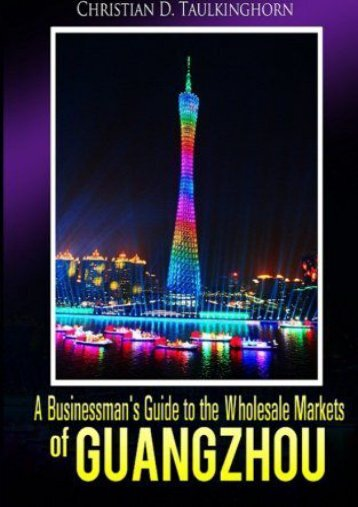 A Businessman s Guide to the Wholesale Markets of Guangzhou