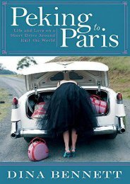 Peking to Paris: Life and Love on a Short Drive Around Half the World