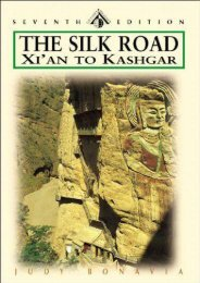 The Silk Road: Xi an to Kashgar, Seventh Edition (Odyssey Illustrated Guide)