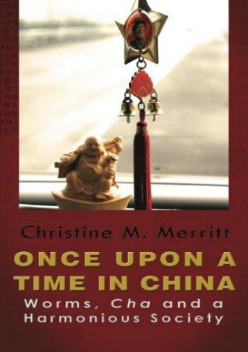 Once Upon A Time in China:: Worms, Cha and a Harmonious Society