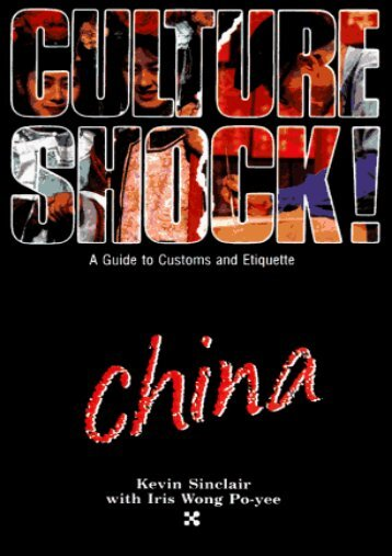 Culture Shock! China ( A Survival Guide to Customs   Etiquette)