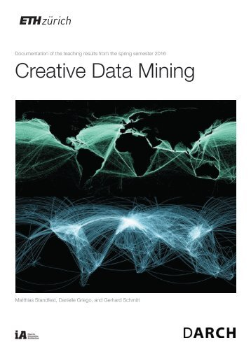 Creative Data Mining:  Documentation of the Teaching Results from the Spring semester 2016