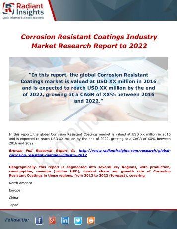 Corrosion Resistant Coatings Industry Trends, Overview & Forecast to 2022- by Radiant Insights,Inc