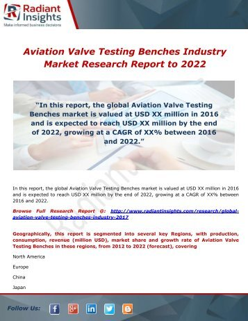 Aviation Valve Testing Benches Industry Trends, Overview and Growth, Forecast to 2022 by Radiant Insights,Inc