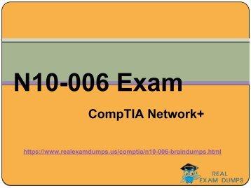 100% Exact CompTIA N10-006 Study Material - CompTIA Exam Braindumsp RealExamDumps