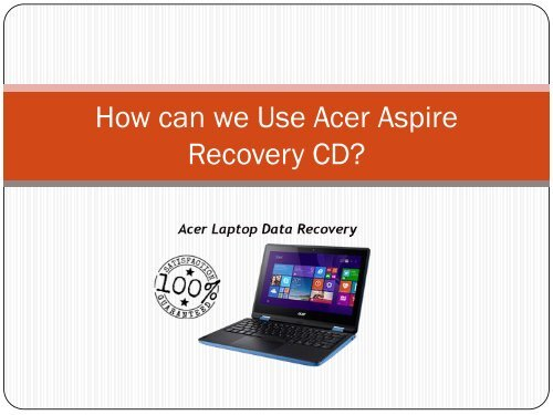 How can we Use Acer Aspire Recovery CD