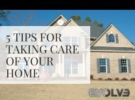 5 TIPS FOR TAKING CARE OF YOUR HOME