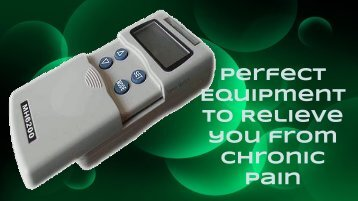 Tens Unit Machine is just the Perfect Equipment to Relive you from Chronic Pain