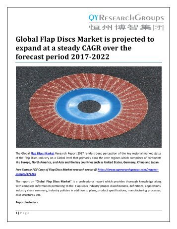Global Flap Discs Market is projected to expand at a steady CAGR over the forecast period 2017-2022