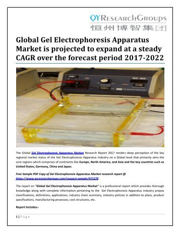 Global Gel Electrophoresis Apparatus Market is projected to expand at a steady CAGR over the forecast period 2017-2022